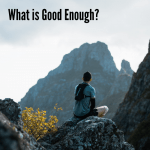 What is Good Enough